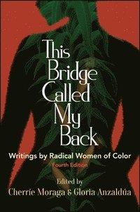 bokomslag This Bridge Called My Back, Fourth Edition
