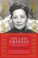 bokomslag The Last Empress: Madame Chiang Kai-Shek and the Birth of Modern China