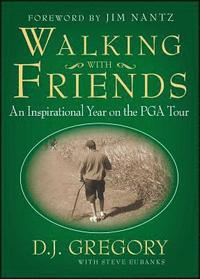 bokomslag Walking with Friends: An Inspirational Year on the PGA Tour