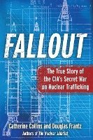 bokomslag Fallout: The True Story of the CIA's Secret War on Nuclear Trafficking
