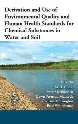 bokomslag Derivation and Use of Environmental Quality and Human Health Standards for Chemical Substances in Water and Soil