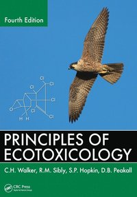 bokomslag Principles of Ecotoxicology, Fourth Edition