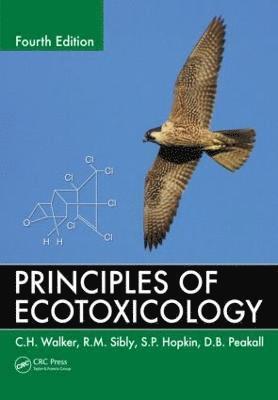 Principles of Ecotoxicology, Fourth Edition 1