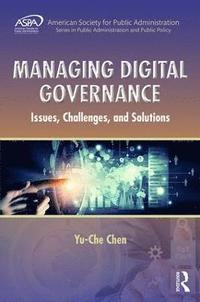 bokomslag Managing digital governance - issues, challenges, and solutions