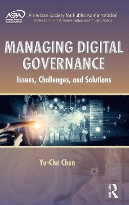 bokomslag Managing digital governance - issues, challenges, and solutions