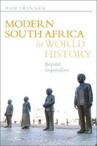 bokomslag Modern South Africa in World History: Beyond Imperialism