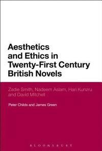 bokomslag Aesthetics and Ethics in Twenty-First Century British Novels