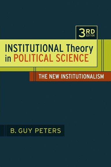 bokomslag Institutional Theory in Political Science 3rd Edition: The New Institutionalism