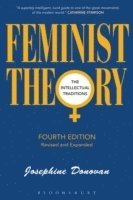 bokomslag Feminist theory - the intellectual traditions