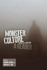 bokomslag Monster Culture in the 21st Century: A Reader