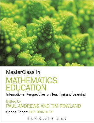 bokomslag Masterclass in Mathematics Education: International Perspectives on Teaching and Learning