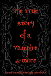 bokomslag The True Story Of A Vampire & More: Cool Collectors Edition - Printed In Modern Gothic Fonts