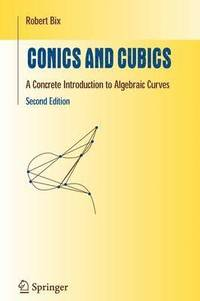 bokomslag Conics and Cubics: A Concrete Introduction to Algebraic Curves