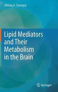 bokomslag Lipid Mediators and Their Metabolism in the Brain