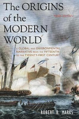 bokomslag The Origins of the Modern World: A Global and Environmental Narrative from the Fifteenth to the Twenty-First Century