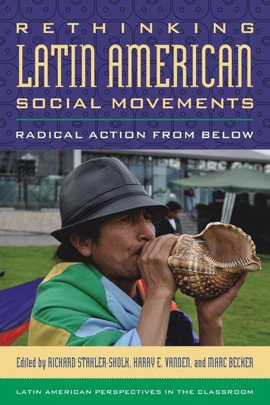 bokomslag Rethinking Latin American Social Movements: Radical Action from Below