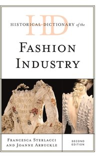 bokomslag Historical Dictionary of the Fashion Industry