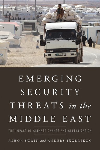 bokomslag Emerging Security Threats in the Middle East: The Impact of Climate Change and Globalization