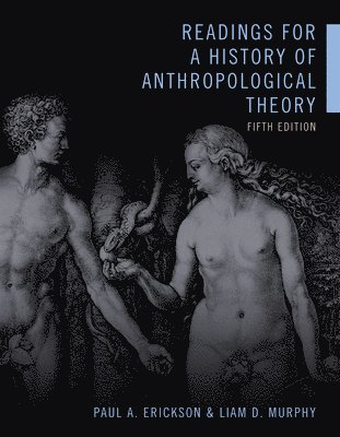 Readings for a History of Anthropological Theory, Fifth Edition 1