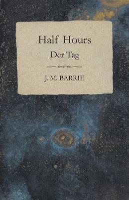 bokomslag Half Hours - Der Tag