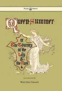 bokomslag Queen Summer - Or The Tourney Of The Lily And The Rose