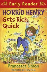bokomslag Horrid Henry Gets Rich Quick