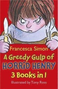 bokomslag A Greedy Gulp of Horrid Henry 3-in-1