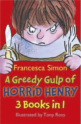 bokomslag A Greedy Gulp of Horrid Henry 3-in-1