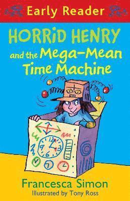 bokomslag Horrid Henry Early Reader: Horrid Henry and the Mega-Mean Time Machine