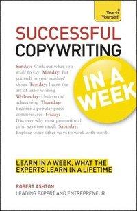 Successful Copywriting in a Week a Teach Yourself Guide