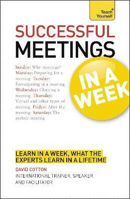 bokomslag Successful Meetings in a Week a Teach Yourself Guide
