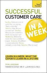bokomslag Successful Customer Care in a Week a Teach Yourself Guide
