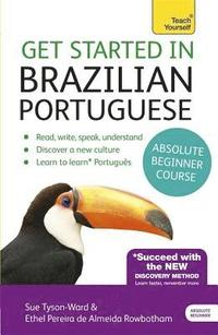 bokomslag Get Started in Brazilian Portuguese Absolute Beginner Course: (Book and Audio Support) the Essential Introduction to Reading, Writing, Speaking and Understanding a New Language