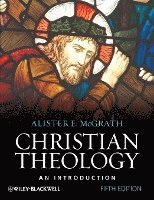 Christian Theology: An Introduction, 5th Edition