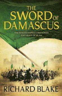 bokomslag The Sword of Damascus (Death of Rome Saga Book Four)