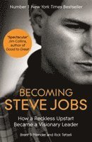 bokomslag Becoming Steve Jobs: The Evolution of a Reckless Upstart into a Visionary
