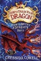 bokomslag How to Train Your Dragon: How to Betray a Dragon's Hero