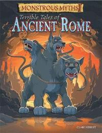 bokomslag Monstrous Myths: Terrible Tales of Ancient Rome
