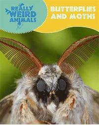 bokomslag Really Weird Animals: Butterflies and Moths