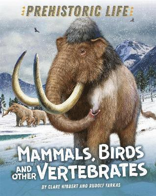 bokomslag Prehistoric Life: Mammals, Birds and other Vertebrates