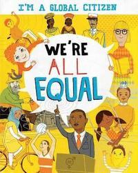 bokomslag I'm a Global Citizen: We're All Equal