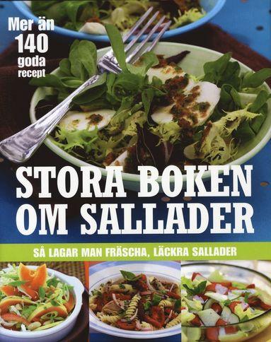 bokomslag Stora boken om sallader : så lagar man fräscha, läckra sallader