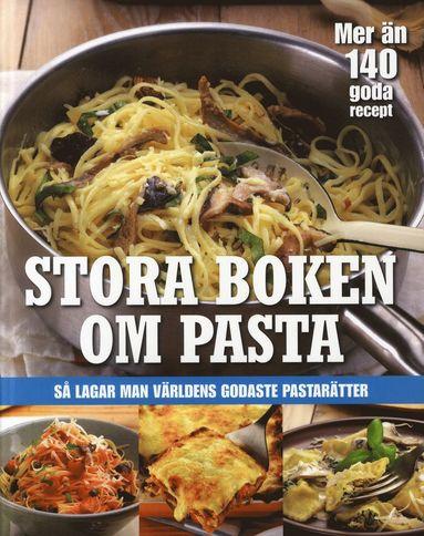 bokomslag Stora boken om pasta : så lagar man världens godaste pastarätter