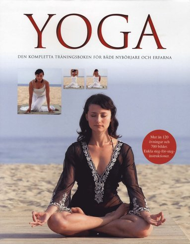 bokomslag Yoga : den kompletta träningsboken för både nybörjare och erfarna