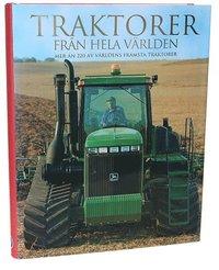 bokomslag Traktorer från hela världen : mer än 200 av världens främsta traktorer