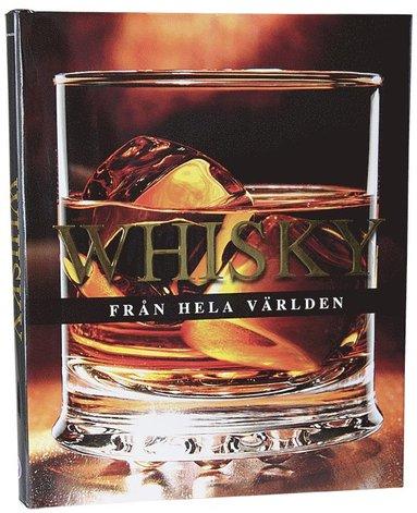 bokomslag Whisky från hela världen