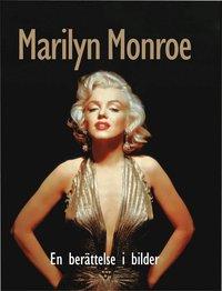 bokomslag Marilyn Monroe : en berättelse i bilder