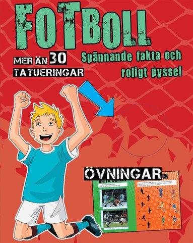 bokomslag Fotboll : spännande fakta och roligt pyssel