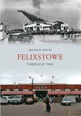 bokomslag Felixstowe through time