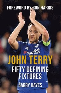 bokomslag John Terry Fifty Defining Fixtures